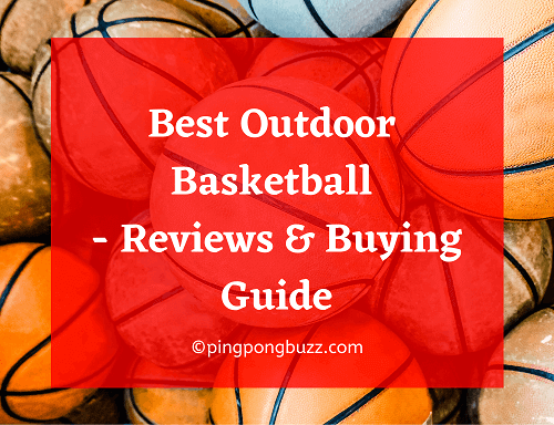 Best Outdoor Basketball 2020 - Reviews & Buying Guide