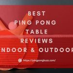 Best Ping Pong Table [2021] - Outdoor & Indoor Reviews