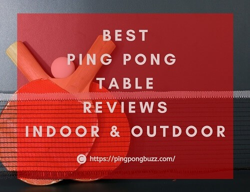 Best Ping Pong Table Reviews 2020 - Outdoor & Indoor