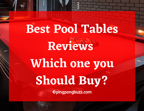 Best Pool Tables Reviews - Which one you Should Buy?