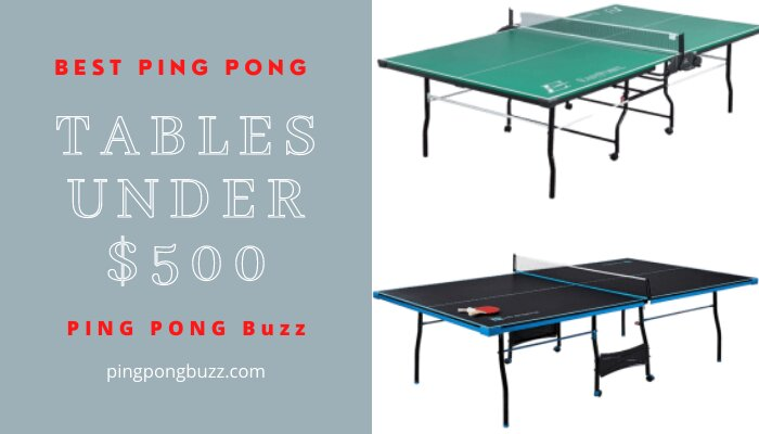 Best Ping Pong Tables Under 500 in 2021