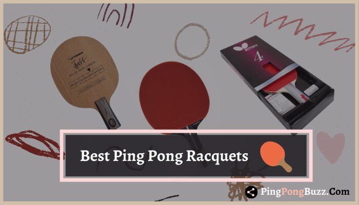 Best Ping Pong Racket reviews in 2021