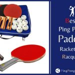 Best Ping Pong Paddles Racket Bat Racquets 2021 Reviews | Ultimate Guide