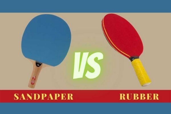 Sandpaper Ping Pong Paddles vs Rubber which one is better - comparison