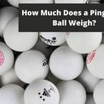 How Much Does a Ping Pong Ball Weigh