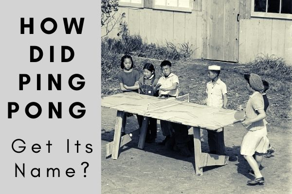 How did Ping Pong Get Its Name?