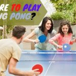Where to Play Ping Pong?