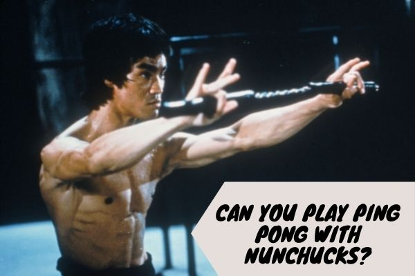can you play ping pong with nunchucks