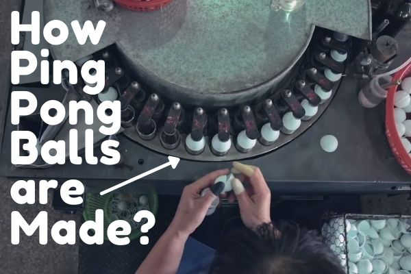 how ping pong balls are made