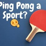 Is Ping Pong a Sport | Table Tennis vs Ping Pong 2021